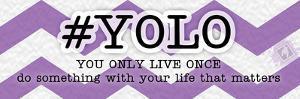 YOLO Instaquote by Tony Pazan