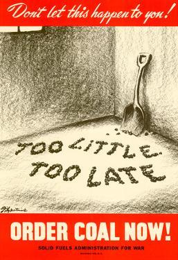 Too Little Too Late Order Coal Now WWII War Propaganda Art Print Poster
