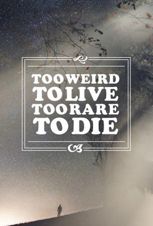 Too Weird Too Rare