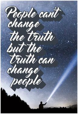 Truth People And Change