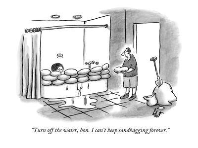 https://imgc.allpostersimages.com/img/posters/turn-off-the-water-hon-i-can-t-keep-sandbagging-forever-new-yorker-cartoon_u-L-PGR1QN0.jpg?artPerspective=n
