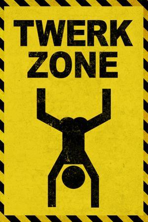 Twerk Zone Sign Humor Plastic Sign