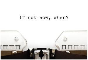 Typewriter If Not Now When