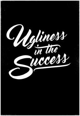 Ugliness in the Success