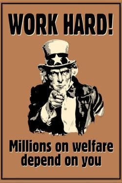 Uncle Sam Work Hard Millions On Welfare Depend on You