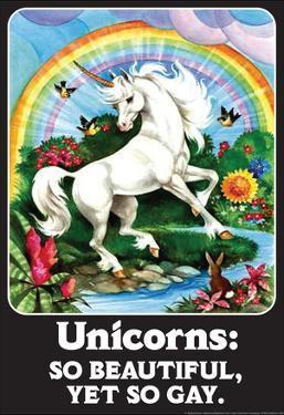 Unicorns So Beautiful Yet So Gay Funny Poster