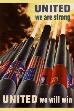 United We are Srong, United We Will Win WWII - War Propaganda