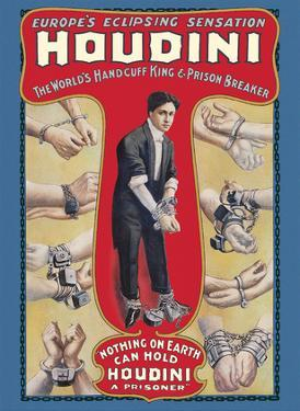 Harry Houdini - The World's Handcuff King & Prison Breaker by Unknown