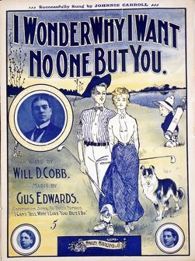 I Wonder Why I Want No One But You, sheet music cover, c1910 by Unknown
