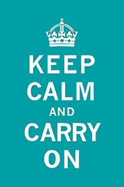 Keep Calm and Carry On by Unknown