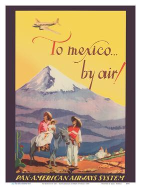 To Mexico by Air! - Pan American Airways System - Pico de Orizaba (Citlalt�tl) Mountain by Unknown
