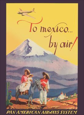 To Mexico by Air! - Pan American Airways System - Pico de Orizaba (Citlalt?tl) Mountain by Unknown