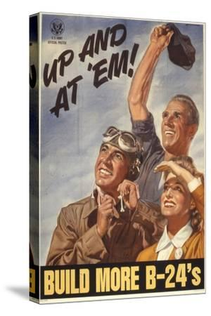 Up and at 'Em! Build More B-24's, WWII Poster