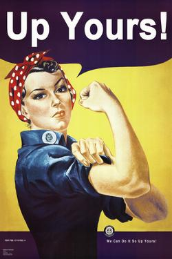 Up Yours (Rosie the Riveter Parody) Art Print Poster