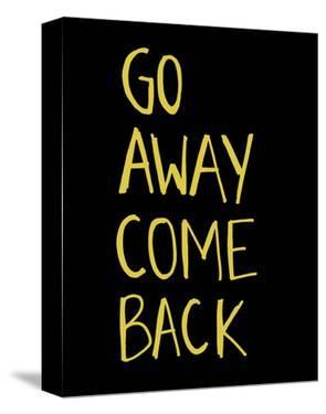 Go Away Come Back by Urban Cricket