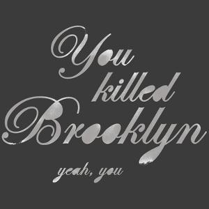 You Killed Brooklyn by Urban Cricket