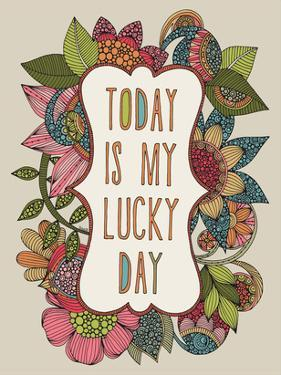 Today is My Lucky Day by Valentina Ramos