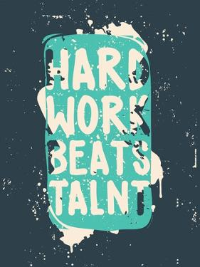 Poster. Hard Work Beats Talent by Vanzyst