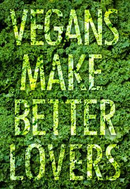 Vegans Make Better Lovers Poster Print