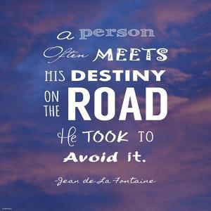 A Person Often Meets His Destiny by Veruca Salt