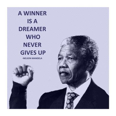 A Winner is A Dreamer - Nelson Mandela by Veruca Salt