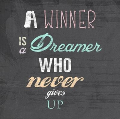 A Winner is a Dreamer Who Never Gives Up - Nelson Mandela Quote by Veruca Salt