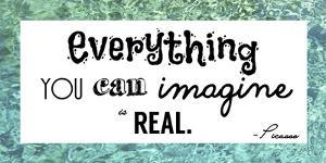 Everything You Can Imagine Is Real -Picasso by Veruca Salt