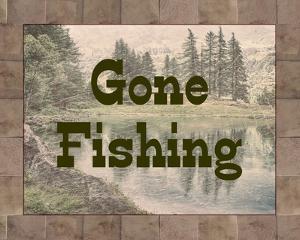 Gone Fishing Lake Sign by Veruca Salt