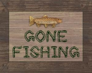 Gone Fishing Sign by Veruca Salt