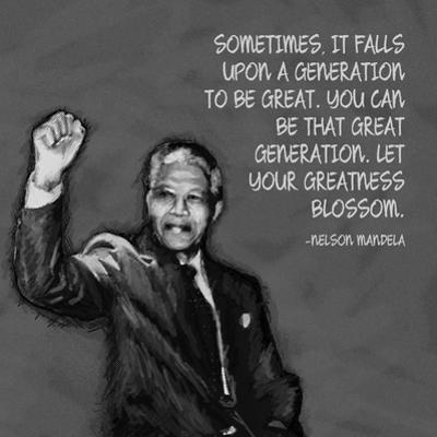 Greatness - Nelson Mandela Quote by Veruca Salt