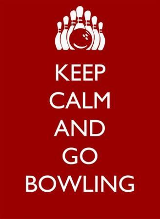 Keep Calm and Go Bowling by Veruca Salt