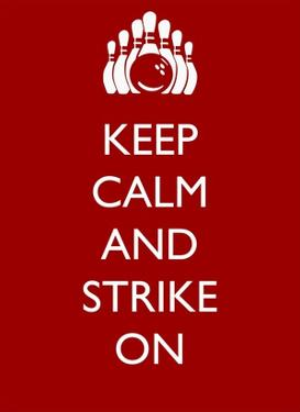 Keep Calm and Strike On by Veruca Salt