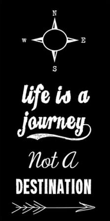 Life Is A Journey Not A Destination black by Veruca Salt