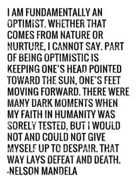 Optimist - Nelson Mandela Quote by Veruca Salt