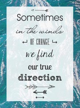 Sometimes in the Winds of Change We Find Our True Direction by Veruca Salt