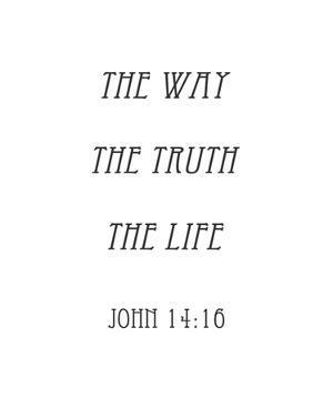 The Way, the Truth, the Life - John 14:16 by Veruca Salt