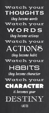 Watch Your Character It Becomes Your Destiny by Veruca Salt