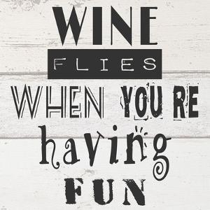 Wine Flies When You're Having Fun by Veruca Salt