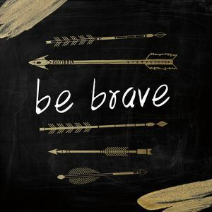 Be Brave by Victoria Brown