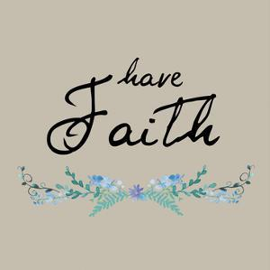 Have Faith Floral by Victoria Brown
