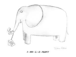 1 - 800 - L - E - PHANT - New Yorker Cartoon by Victoria Roberts