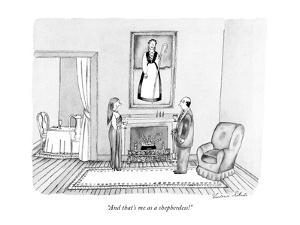 """And that's me as a shepherdess!"" - New Yorker Cartoon by Victoria Roberts"