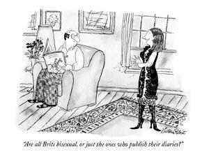 """Are all Brits bisexual, or just the ones who publish their diaries?"" - New Yorker Cartoon by Victoria Roberts"