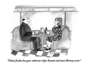 """""""Cheese fondue has gone wherever crêpes Suzette and tuna Mornay went."""" - New Yorker Cartoon by Victoria Roberts"""