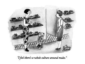 """I feel there's a whole culture around mules."" - New Yorker Cartoon by Victoria Roberts"