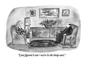 """I just figured it out—we're in the cheap seats."" - New Yorker Cartoon by Victoria Roberts"