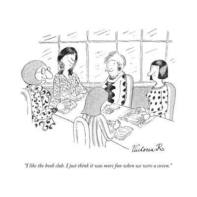 """""""I like the book club. I just think it was more fun when we were a coven."""" - New Yorker Cartoon"""