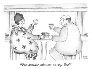 """Put another minnow on my line!"" - New Yorker Cartoon by Victoria Roberts"