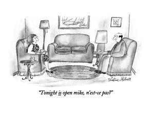 """Tonight is open mike, n'est-ce pas?"" - New Yorker Cartoon by Victoria Roberts"