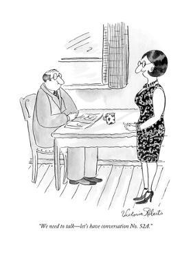 """We need to talk—let's have conversation No. 52A."" - New Yorker Cartoon by Victoria Roberts"